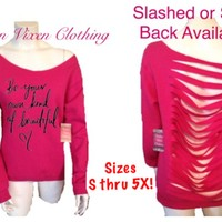 Be Your Own Kind of Beautiful Pink Off the Shoulder Sweatshirt (slashed or solid back) XS S M L XL Plus Size 1x 2x 3x 4x 5x