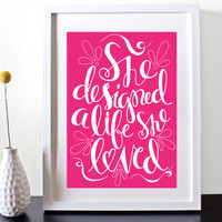She Designed A Life She Loved // Typography // Hand-Illustrated // Digital Print