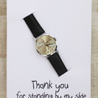 Thank You For Standing By My Side Black Band Always Late Unisex Watch