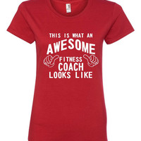 Awesome Fitness Coach Looks Like Tshirt. Sports Shirts For All Ages. Great Shirt Ladies and Unisex Style Shirt.  Makes a Great Gift