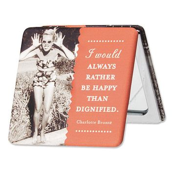 I Would Always Rather Be Happy Than Be Dignified Compact Mirror in Orange