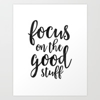 PRINTABLE Art, Focus On The Good Stuff,Motivational Quote,Black And White,Office Decor,workout Quote Art Print by Printable Aleks