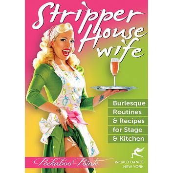 """""""Stripper Housewife -  Burlesque Routines & Recipes for Stage & Kitchen"""" DVD"""