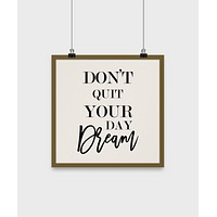 """Don't quit your day dream-motivational-room-home-wall-art-decor-hangings-poster gift-12"""""""