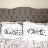 I Don't Do Mornings | Pillowcase