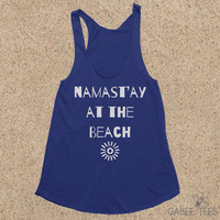 Namast'ay At The Beach (Indigo & White) - Tank | Funny Tee | Workout Shirt | Yoga Top | Ocean Lover | Vacation | Cover Up | Beach Bum