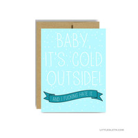 Baby its cold outside and I fucking hate it - christmas card funny silly holiday greeting card blue snowing snow cold December