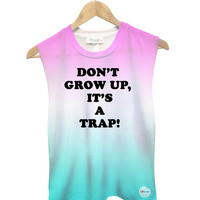 Don't grow up it's a trap Muscle Tank