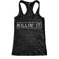 Killin' It Burnout Racerback Tank - Workout tank Women's Exercise Motivation for the Gym
