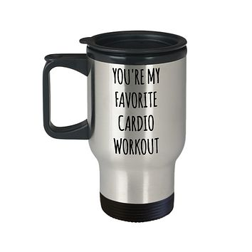 Boyfriend Gifts Funny Husband Gifts for Valentine's Day Travel Mug You're My Favorite Cardio Coffee Cup