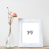 yes printable art,Wall art positive quote,Motivational quote,Typography poster,Black and white,Wall art home,Home decor,Apartment decor