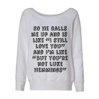 Luke Hemmings 5SOS 5 Seconds Of Summer So He Calls Me Up Wideneck Slouchy Women's Sweatshirt Triblend White Grey