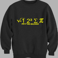 I hate Some Pi And It Was Delicious Sweater for Mens Sweater and Womens Sweater *