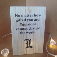 Death Note Quote and L symbol Printed Art on Freestanding Wooden Block