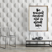 OSCAR WILDE QUOTE,Be Yourself Everyone Else is Already Taken,Inspirational Art,Motivational Quote,Wall Art,Oscar Wilde Print,Be You,Life