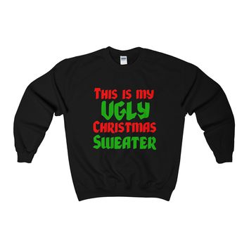Ugly Christmas Sweater - This Is My Ugly Christmas Sweater Sweatshirt