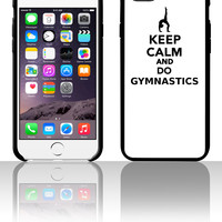 Keep calm and do Gymnastics 5 5s 6 6plus phone cases