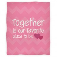 Together Is Our Favorite Place To Be Blanket