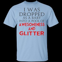 Dropped In Awesomeness And Glitter T-Shirt