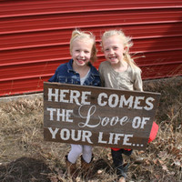 Rustic Wedding Sign Here Comes The Love Of Your Life Country Western Wedding Flower Girl Ring Bearer Rustic Chic Wedding Sign
