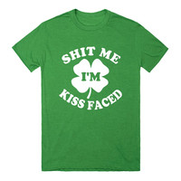 Shit Me I'm Kiss Faced Funny St. Patrick's Day T-Shirt