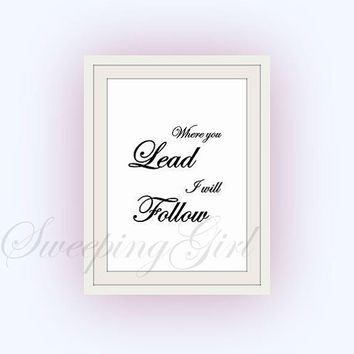 Gilmore girls,  Where you lead I will follow, Printable Wall Art,  Carole King Lyrics, Stars Hollow Lorelai, Rory quotes print, sign famous
