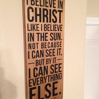 I BELIEVE IN CHRIST - C.S. Lewis Quote - Wood Sign Gift