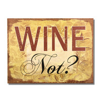 """Furnistar Decorative Wood Wall Hanging Sign Plaque """"Wine Not?"""" Gold"""