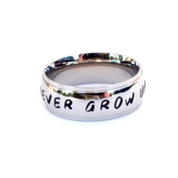 Never Grow Up- Hand Stamped ring Peter Pan inspired ring jewelry quote ring