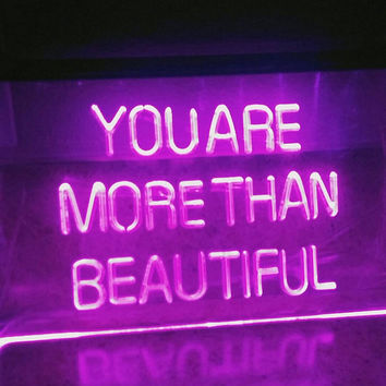 You Are More Than Beautiful Finesse Neon Sign