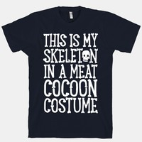 This is My Skeleton in a Meat Cocoon Costume
