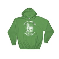 Let's Drink and Solve All the World's Problems Hooded Sweatshirt