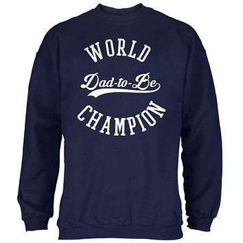 World Champion Dad-to-be Navy Adult Sweatshirt