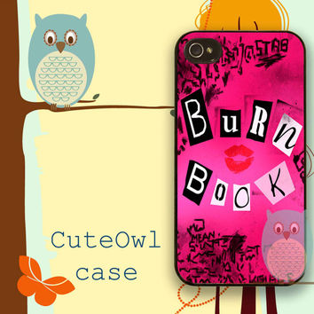 Mean Girl Burn iPhone cases 4/4S Case iPhone 5/5S/5C Case Samsung Galaxy S3/S4 Case