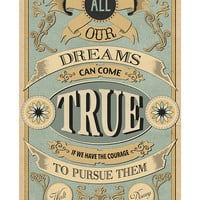 Walt Disney Quote Print Poster - Dreams Can Come True Courage To Pursue - Motivational Wall Decor - Housewarming Gift - Valentines Day Gift