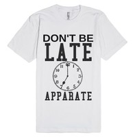Don't Be Late Apparate-Unisex White T-Shirt