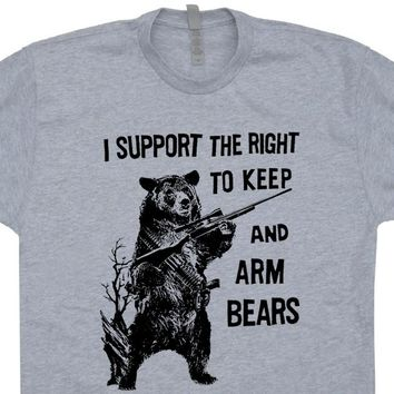 I Support The Right To Arm Bears T Shirt Funny Hunting T Shirt Saying