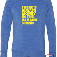 Always Money in the Banana Stand fleece crewneck sweatshirt