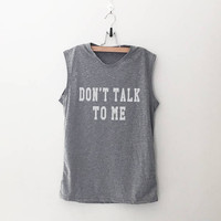 Dont talk to me workout women tank running fitness muscle tank top womens funny sayings slogan activewear training gym tank work out