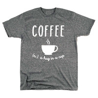 Coffee Definition Hug In A Cup Humor Foodie Humor College Tees Men&Women Letter Print T-Shirt women funny Tshirt tumblr T-F11471