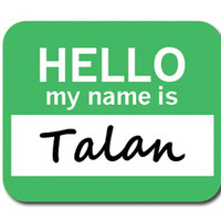 Talan Hello My Name Is Mouse Pad