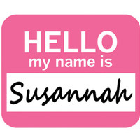 Susannah Hello My Name Is Mouse Pad