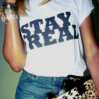 Women Men Stay Real Print T-Shirts Summer Cotton Top Lover Tee +Free Gift -Random Necklace -92