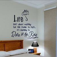 Life Isnt About Waiting For The Storm To Pass Wall by vgwalldecals