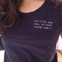 Artic Monkeys 'Why'd You Only Call Me When You're High?' Inspired Embroidered T-shirt