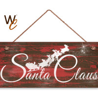 "Santa Claus Sign, Christmas Sign, 6""x14"" Sign, Rustic Holiday Decor, Christmas Gift, Holiday Wall Hanging, Holiday Decor, Made To Order"