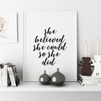 She believed she Could So She Did,Printable Art,Girls Room Decor,Gift For Her,Girls Bedroom Art,Quote Print,Nursery Baby Print Typographic