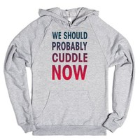 We Should Probably Cuddle Now-Unisex Heather Grey Hoodie