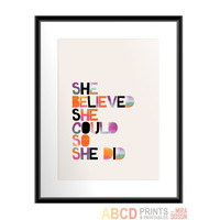 Inspirational quote print She Believed She Could so She Did 5x7