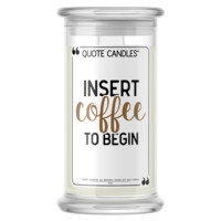 Insert Coffee To Begin Quote Candle